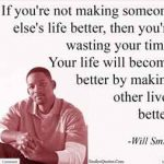 Your Life will become better by making other lives better